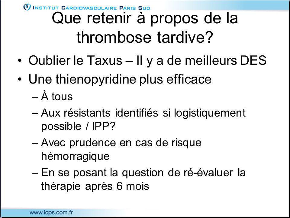 Que retenir à propos de la thrombose tardive