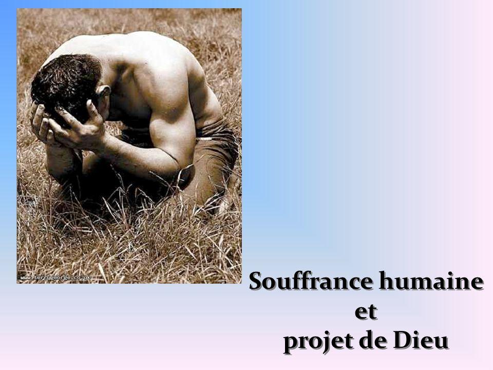 Souffrance humaine et projet de Dieu