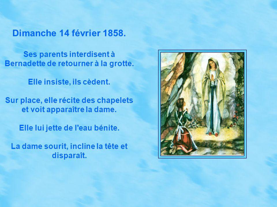 Dimanche 14 février 1858. Ses parents interdisent à Bernadette de retourner à la grotte. Elle insiste, ils cèdent.