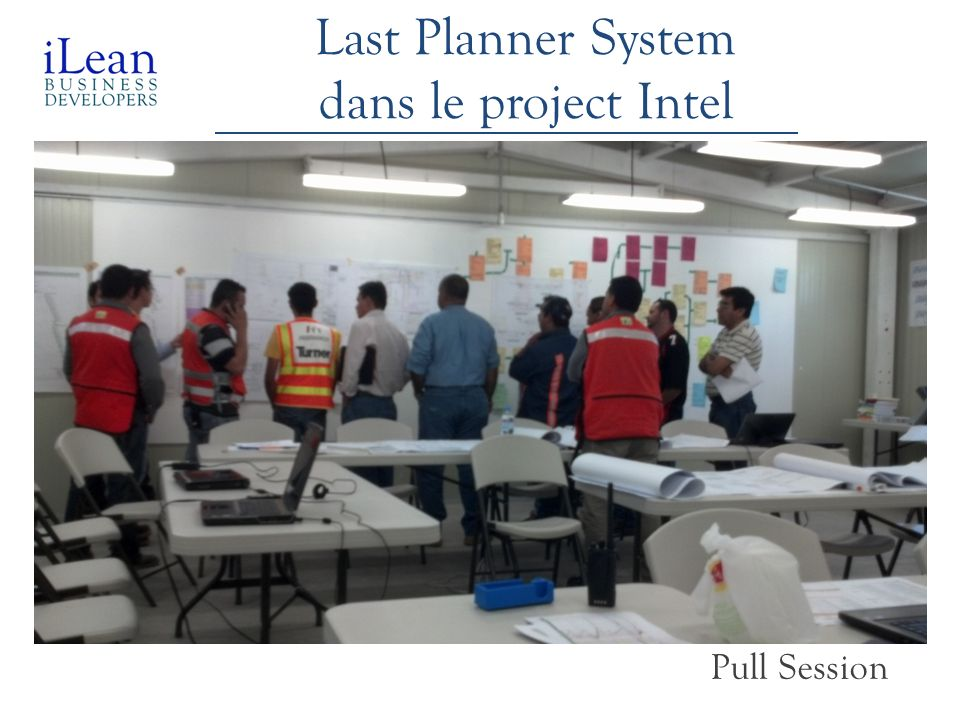 Last Planner System dans le project Intel Pull Session