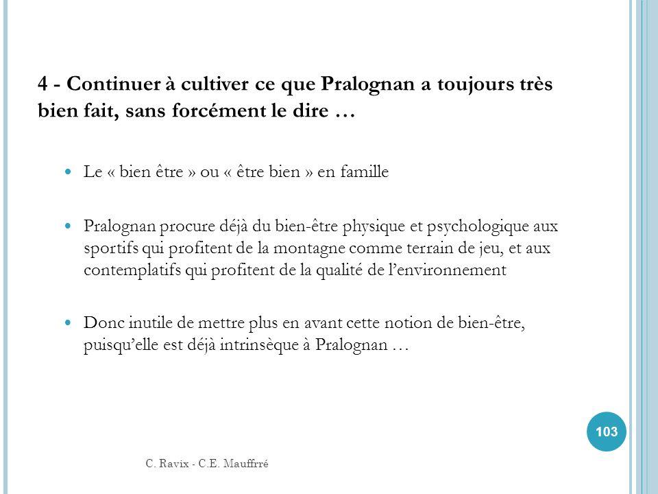 4 - Continuer à cultiver ce que Pralognan a toujours très bien fait, sans forcément le dire …