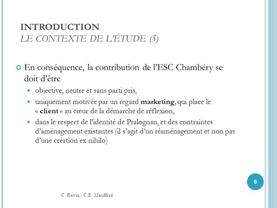 En conséquence, la contribution de l'ESC Chambéry se doit d'être