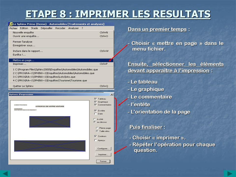 ETAPE 8 : IMPRIMER LES RESULTATS