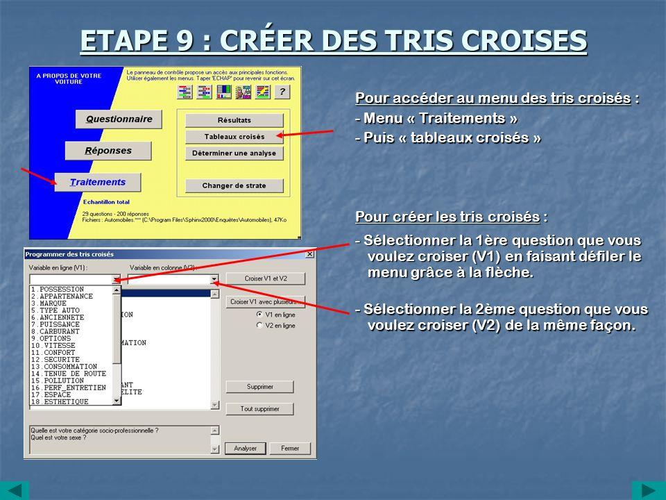 ETAPE 9 : CRÉER DES TRIS CROISES