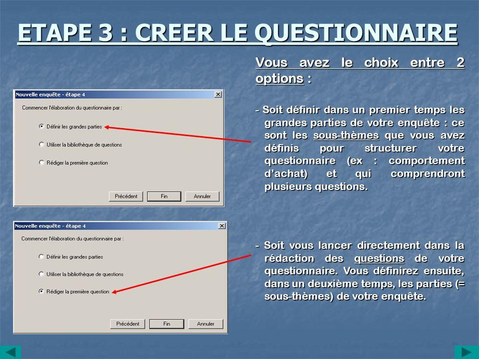 ETAPE 3 : CREER LE QUESTIONNAIRE