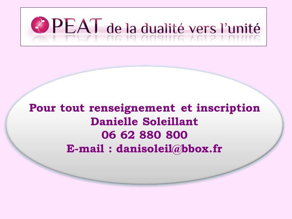 Pour tout renseignement et inscription E-mail : danisoleil@bbox.fr