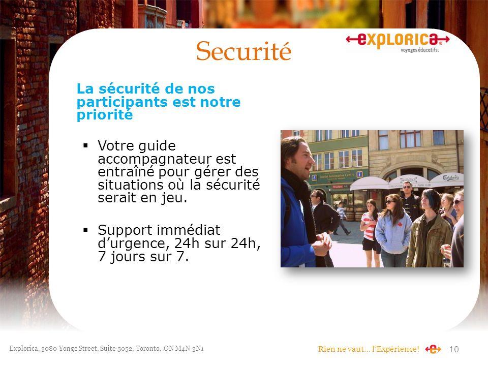 Securité La sécurité de nos participants est notre priorité