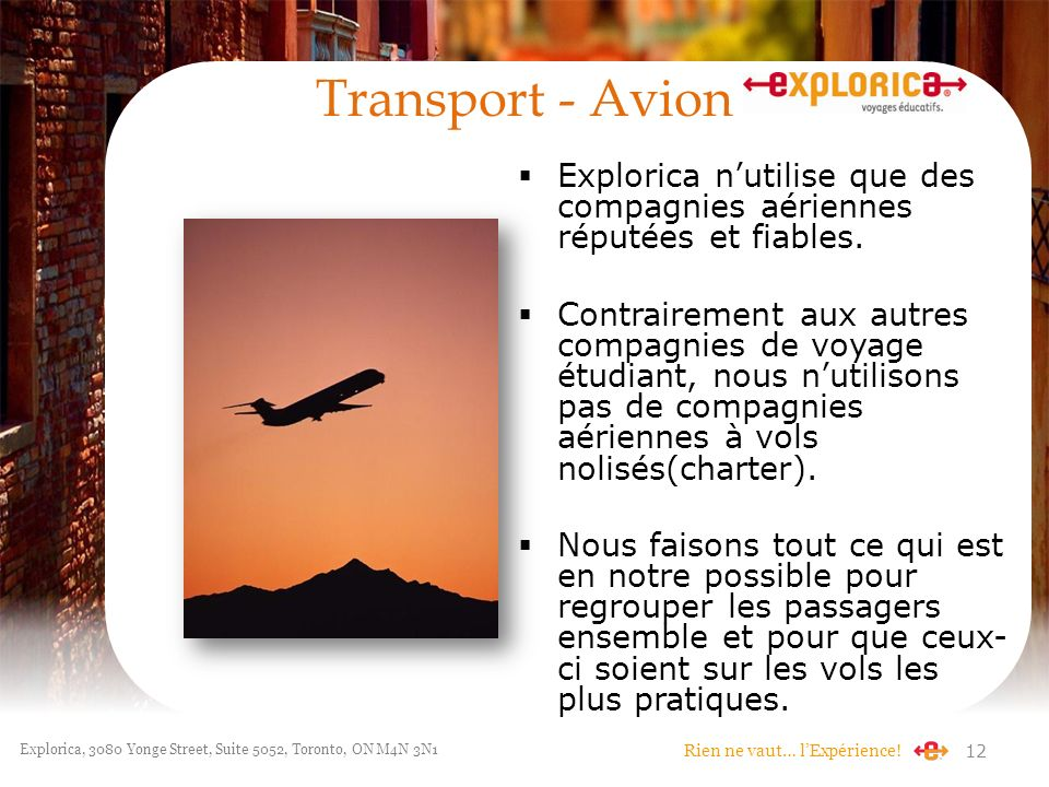Transport - Avion Explorica n'utilise que des compagnies aériennes réputées et fiables.