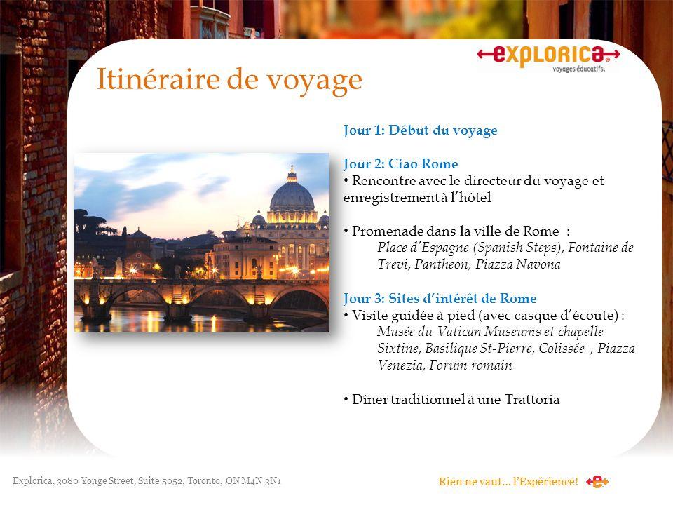 Itinéraire de voyage Jour 1: Début du voyage Jour 2: Ciao Rome