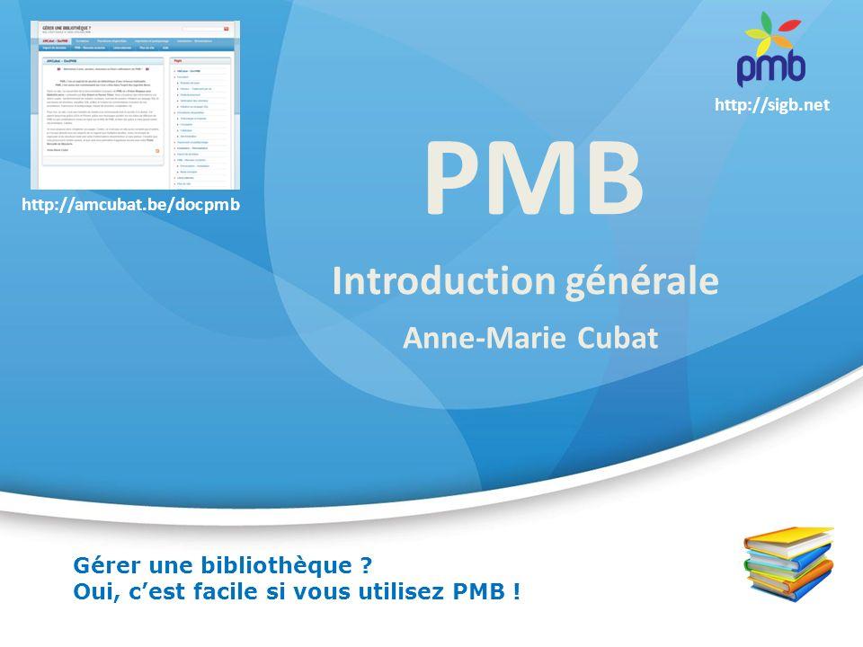 PMB Introduction générale Anne-Marie Cubat Gérer une bibliothèque