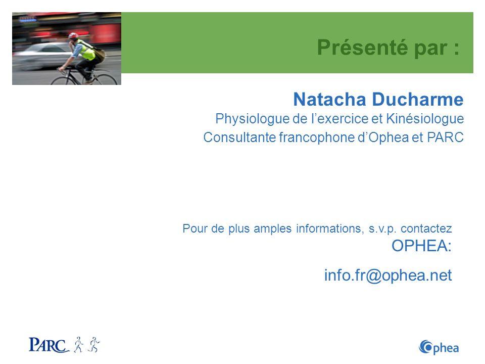 Présenté par : Natacha Ducharme info.fr@ophea.net