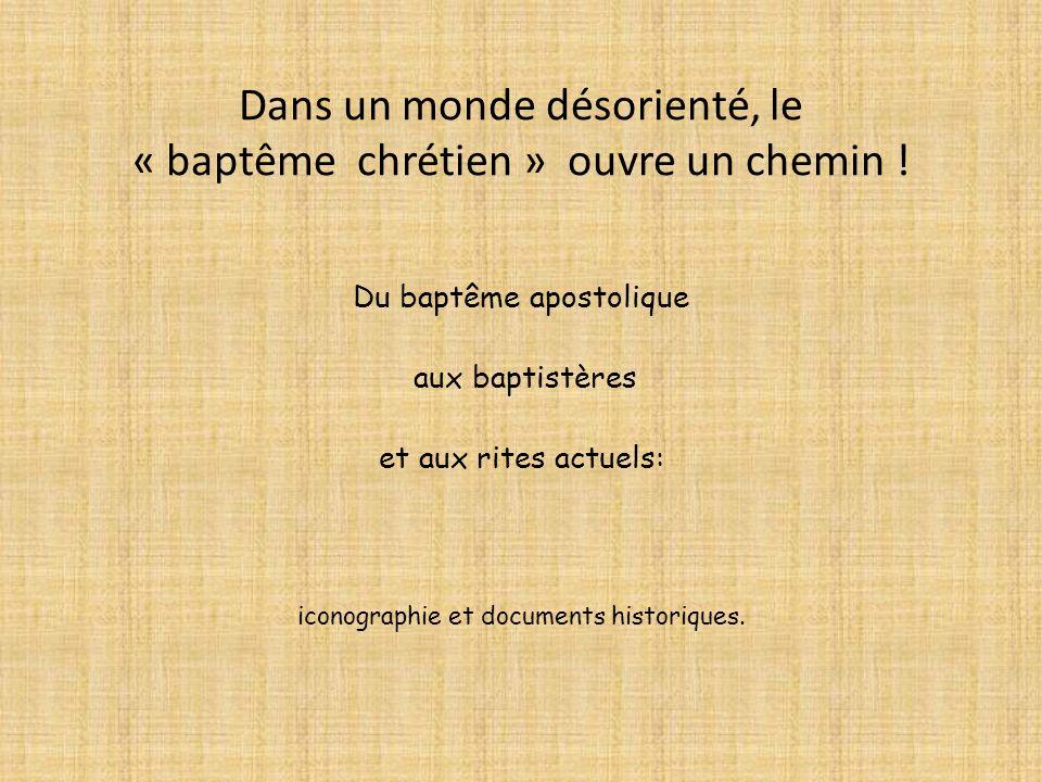 Dans un monde désorienté, le « baptême chrétien » ouvre un chemin !
