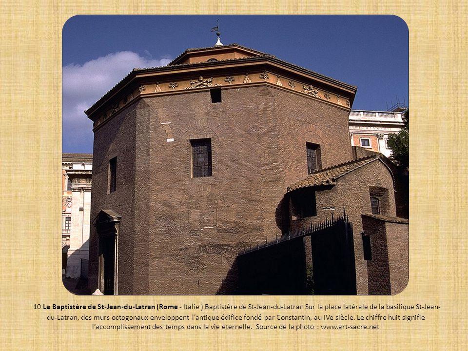 10 Le Baptistère de St-Jean-du-Latran (Rome - Italie ) Baptistère de St-Jean-du-Latran Sur la place latérale de la basilique St-Jean-du-Latran, des murs octogonaux enveloppent l'antique édifice fondé par Constantin, au IVe siècle.