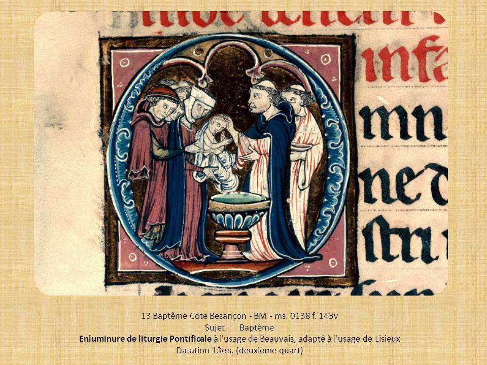13 Baptême Cote Besançon - BM - ms. 0138 f. 143v Sujet Baptême