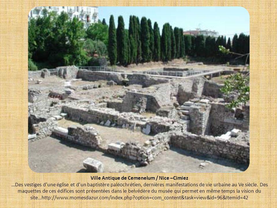 Ville Antique de Cemenelum / Nice –Cimiez …Des vestiges d'une église et d'un baptistère paléochrétien, dernières manifestations de vie urbaine au Ve siècle.