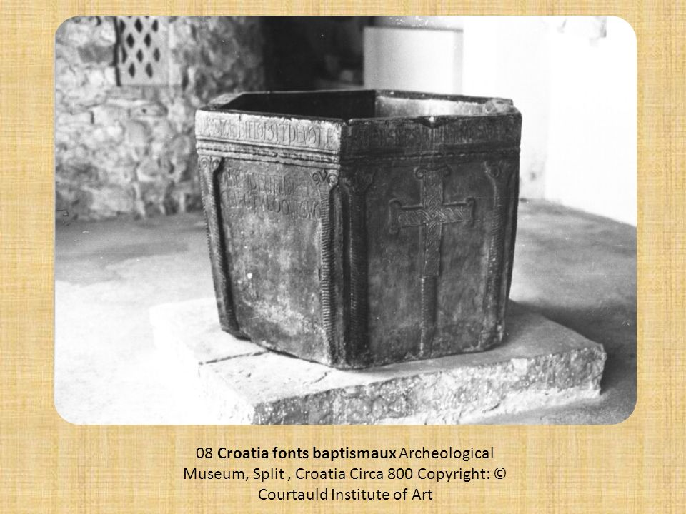 08 Croatia fonts baptismaux Archeological Museum, Split , Croatia Circa 800 Copyright: © Courtauld Institute of Art