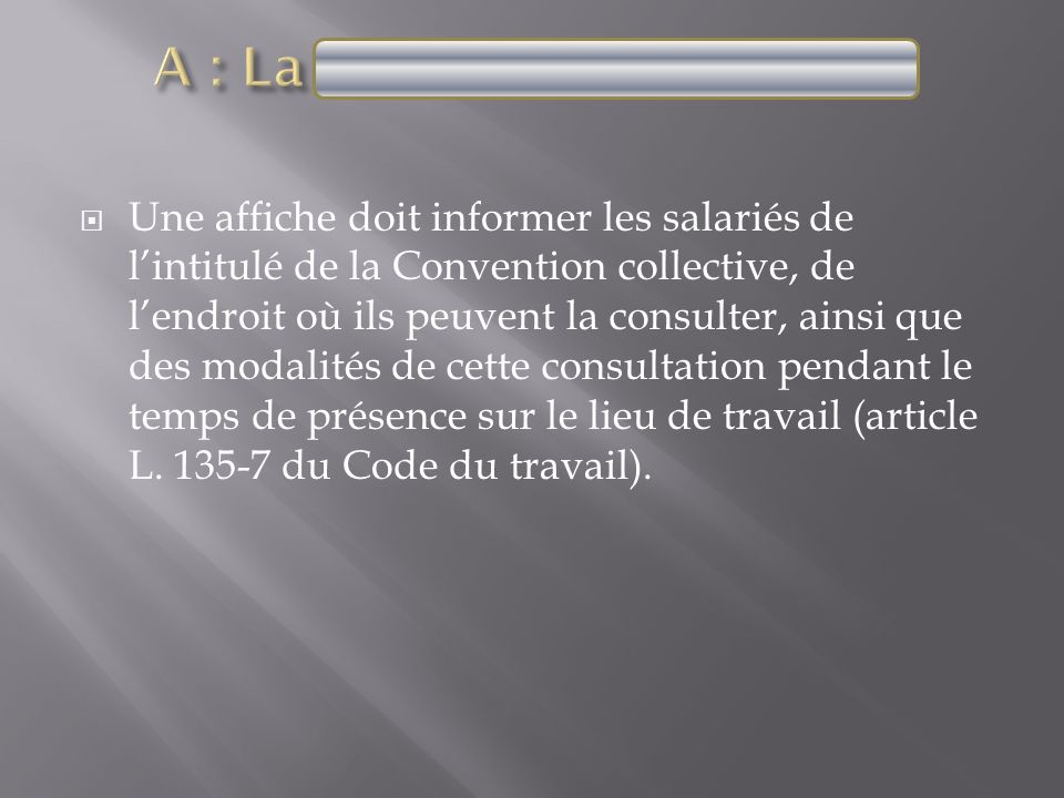 A : La convention collective