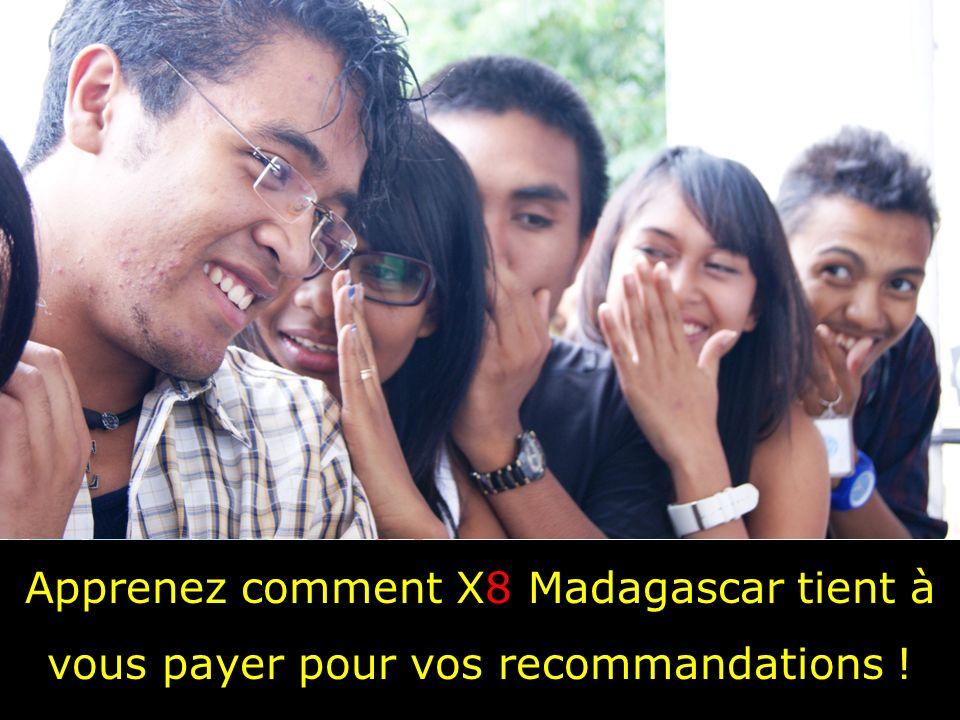 Apprenez comment X8 Madagascar tient à vous payer pour vos recommandations !