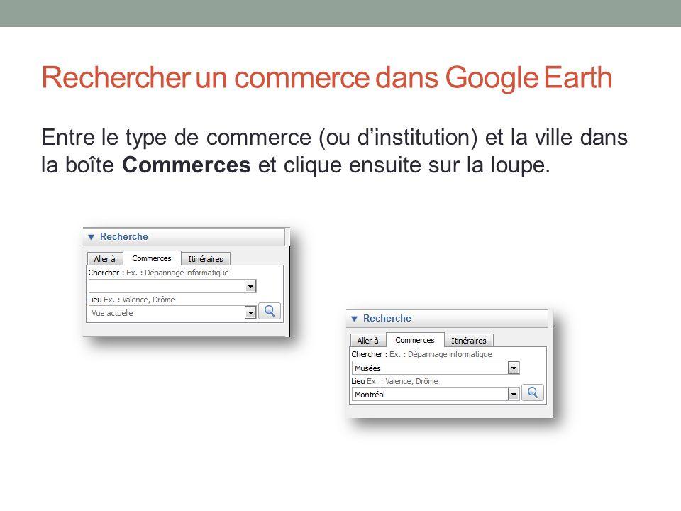 Rechercher un commerce dans Google Earth