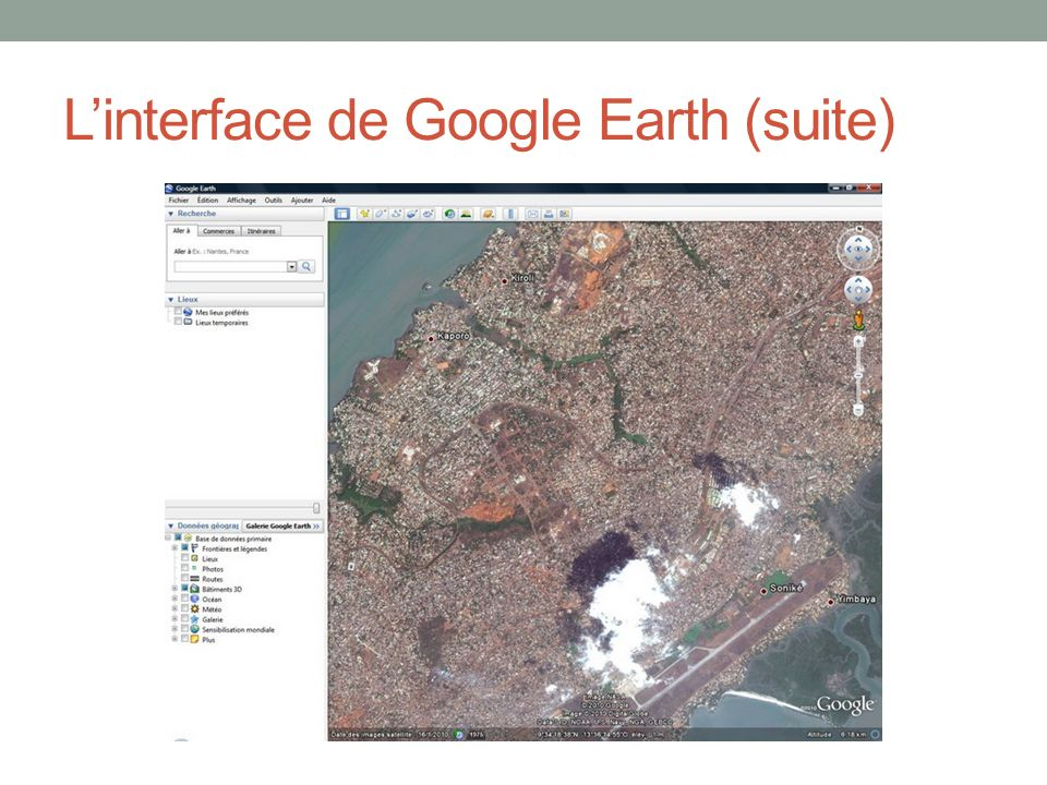 L'interface de Google Earth (suite)