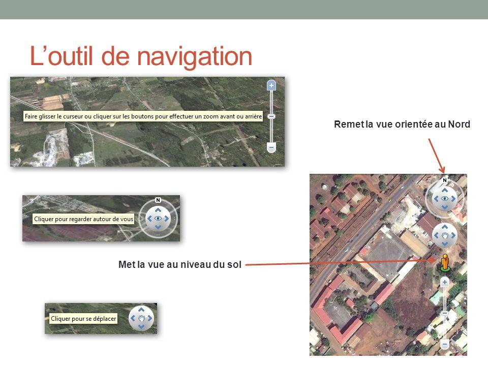 L'outil de navigation Remet la vue orientée au Nord