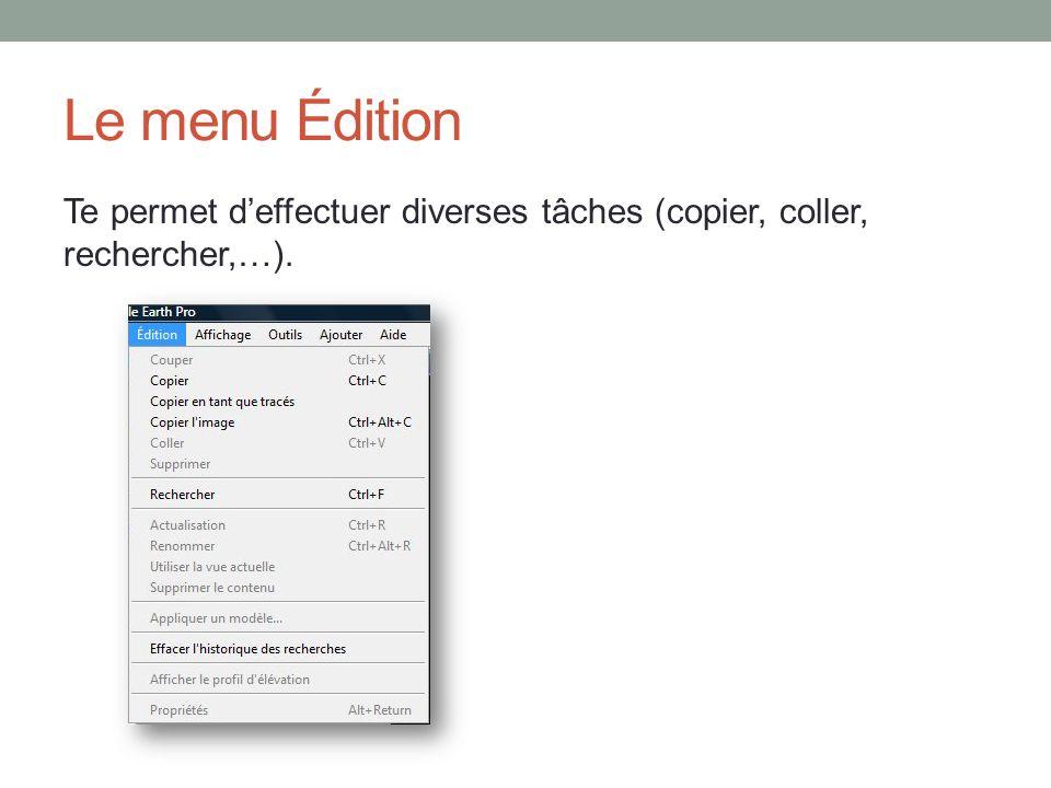 Le menu Édition Te permet d'effectuer diverses tâches (copier, coller, rechercher,…).