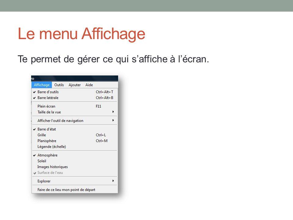 Le menu Affichage Te permet de gérer ce qui s'affiche à l'écran.