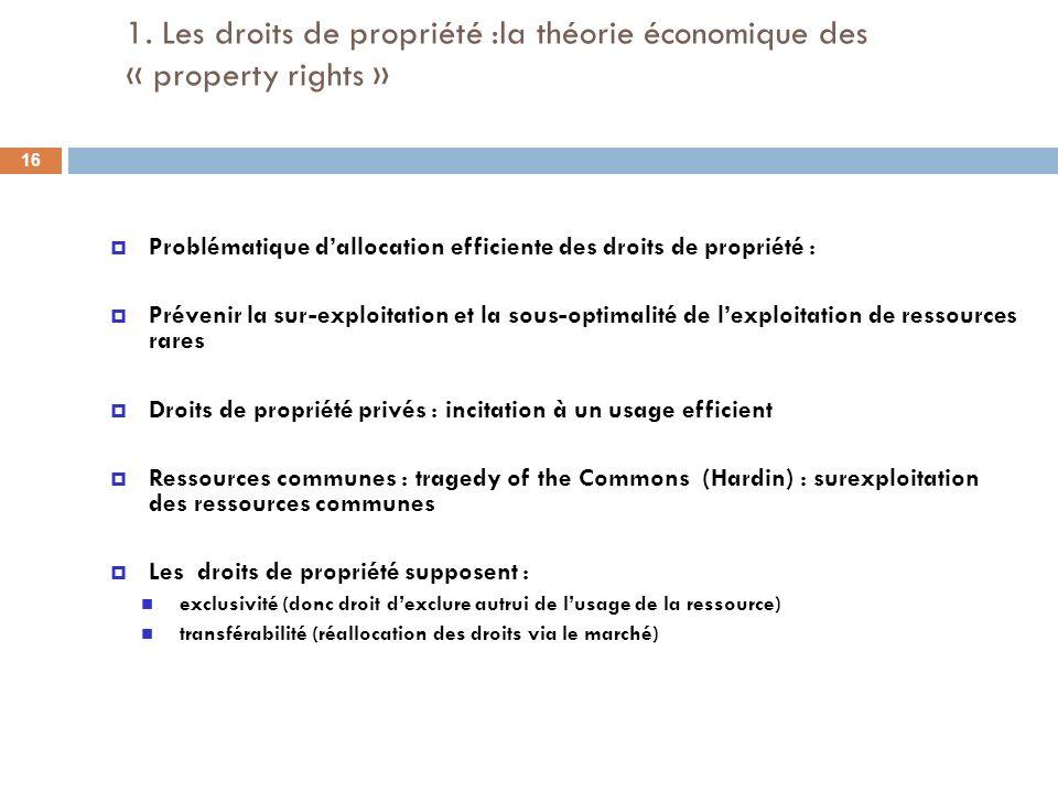 1. Les droits de propriété :la théorie économique des « property rights »
