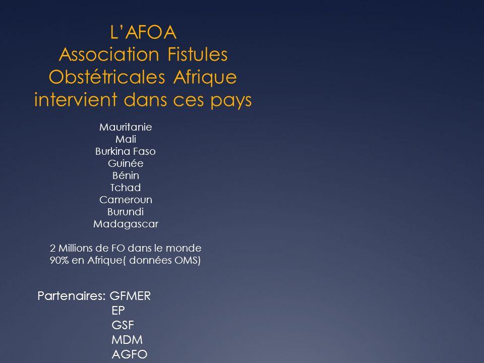 L'AFOA Association Fistules Obstétricales Afrique intervient dans ces pays