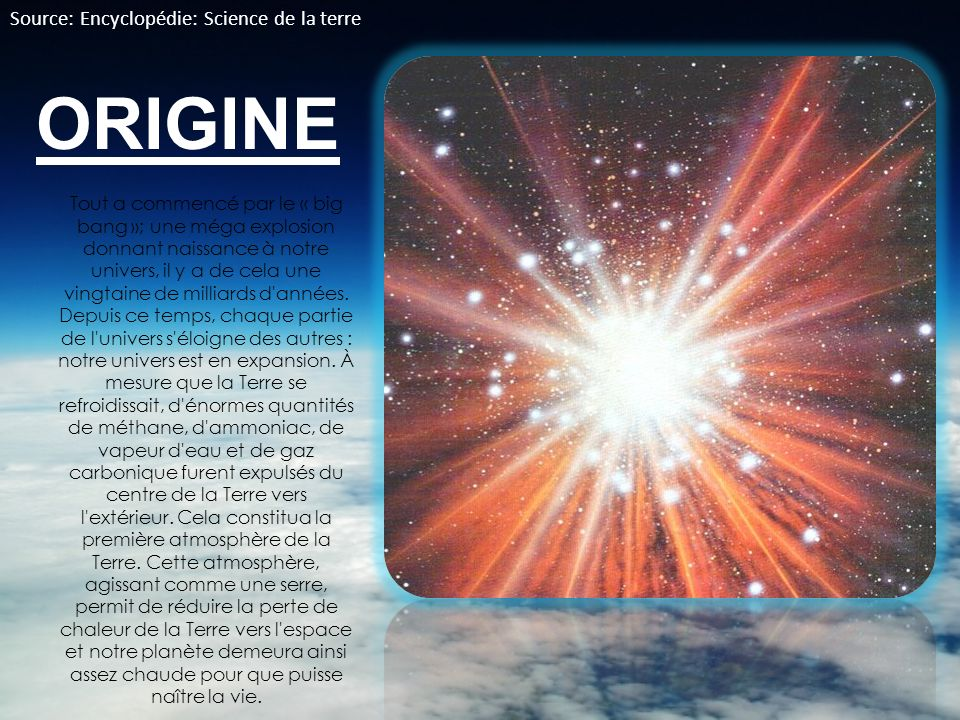 ORIGINE Source: Encyclopédie: Science de la terre