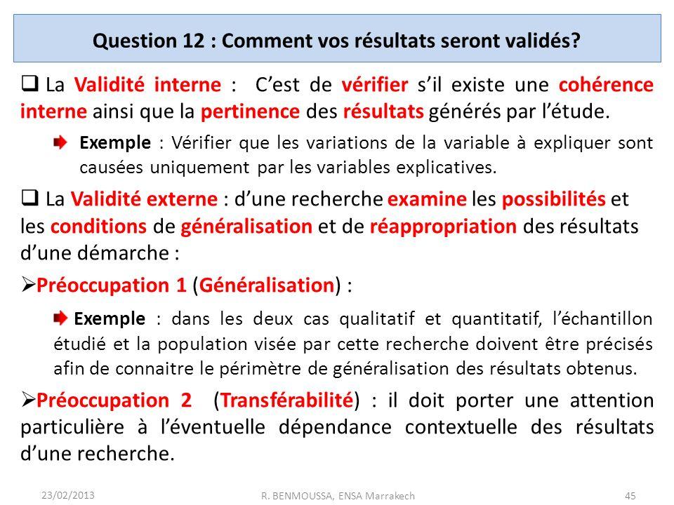 Question 12 : Comment vos résultats seront validés