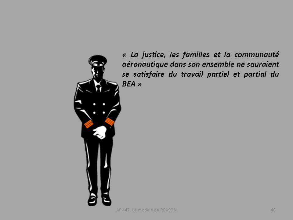 « La justice, les familles et la communauté aéronautique dans son ensemble ne sauraient se satisfaire du travail partiel et partial du BEA »