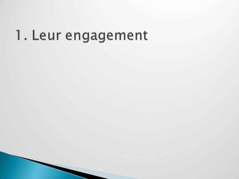 1. Leur engagement