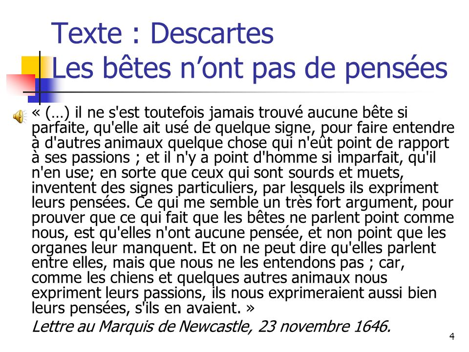 Texte : Descartes Les bêtes n'ont pas de pensées