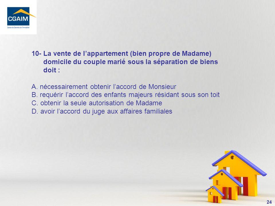 10- La vente de l'appartement (bien propre de Madame)