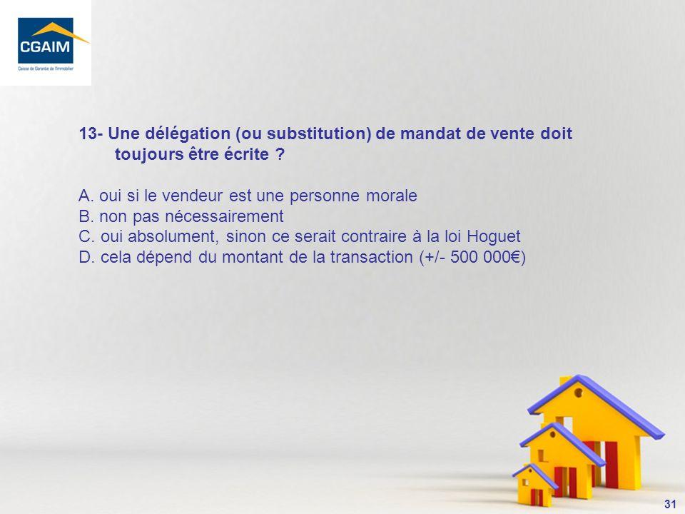 13- Une délégation (ou substitution) de mandat de vente doit