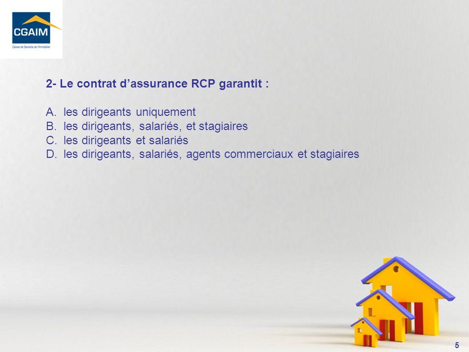 2- Le contrat d'assurance RCP garantit :