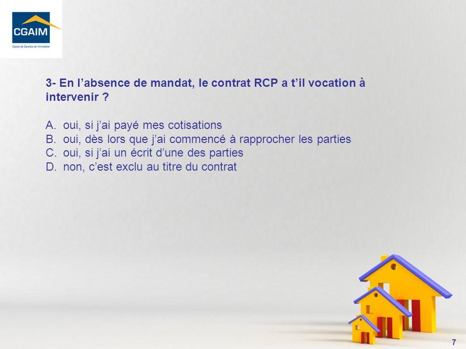 3- En l'absence de mandat, le contrat RCP a t'il vocation à