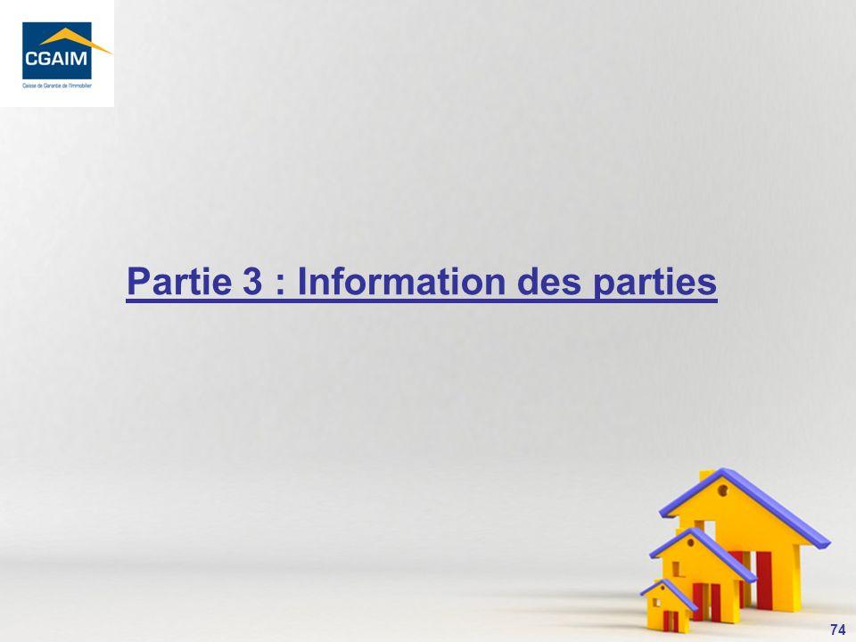 Partie 3 : Information des parties