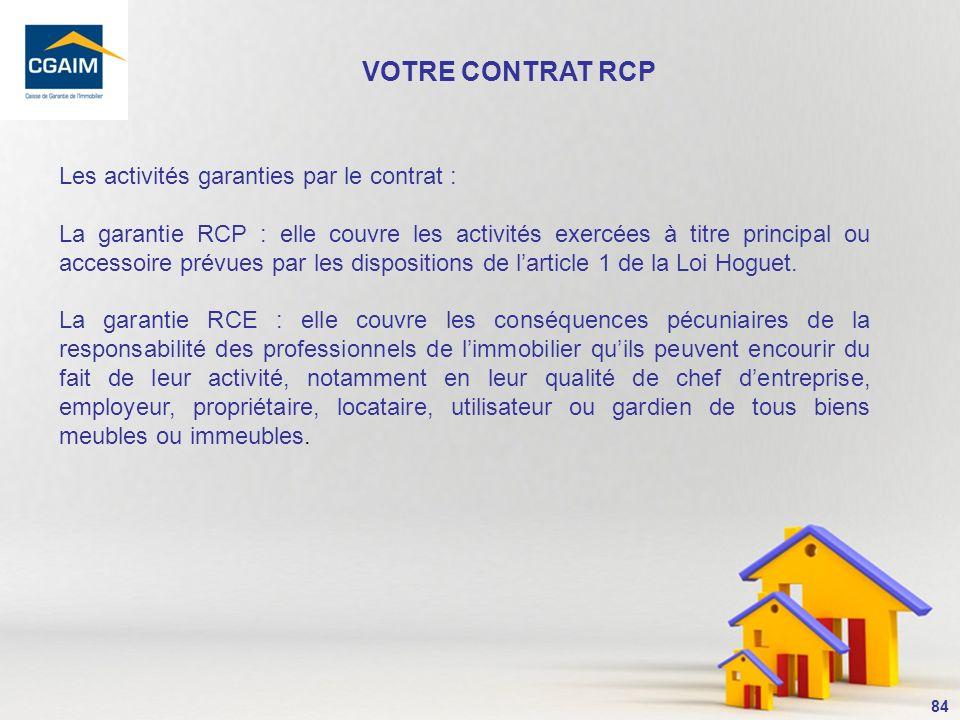 VOTRE CONTRAT RCP Les activités garanties par le contrat :