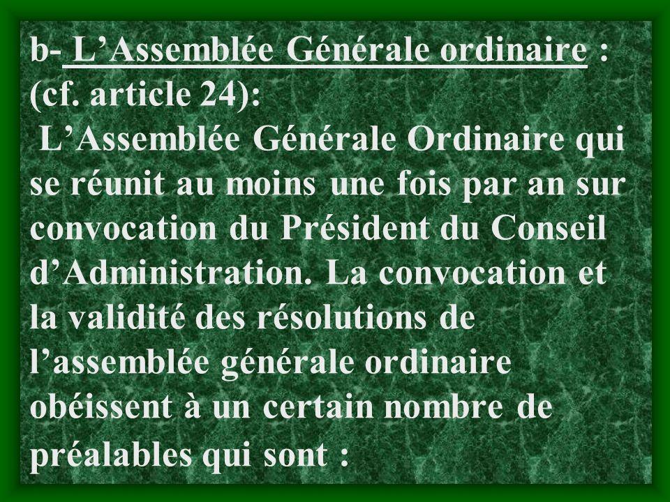 b- L'Assemblée Générale ordinaire : (cf. article 24):