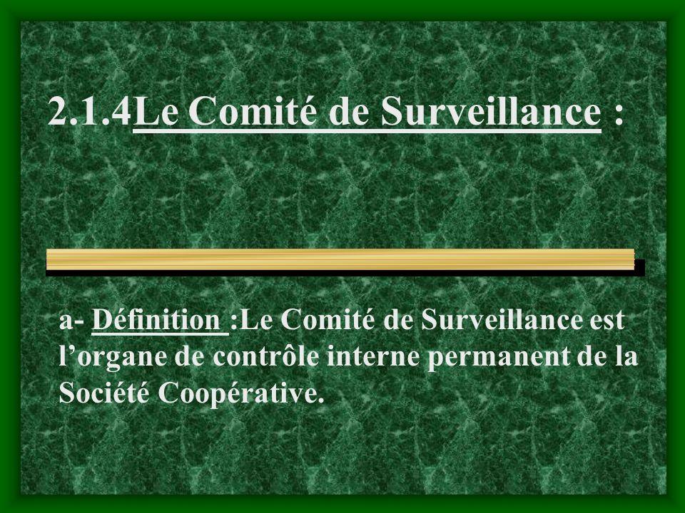 2.1.4Le Comité de Surveillance :