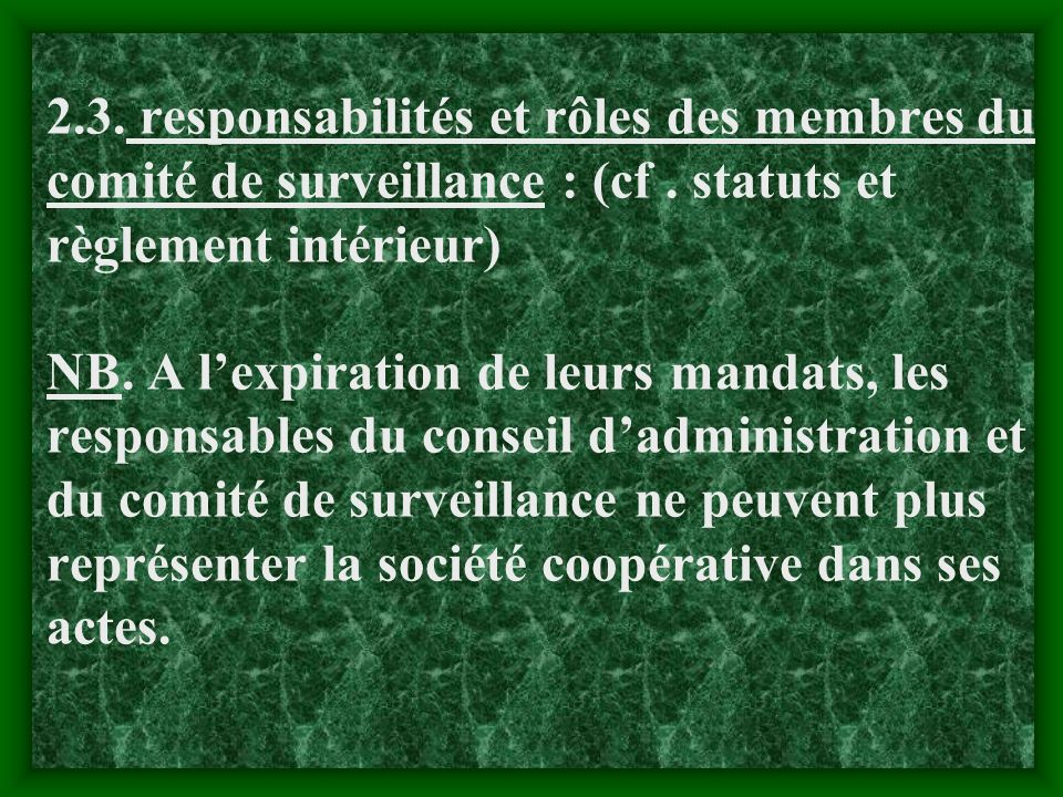 2.3. responsabilités et rôles des membres du comité de surveillance : (cf .