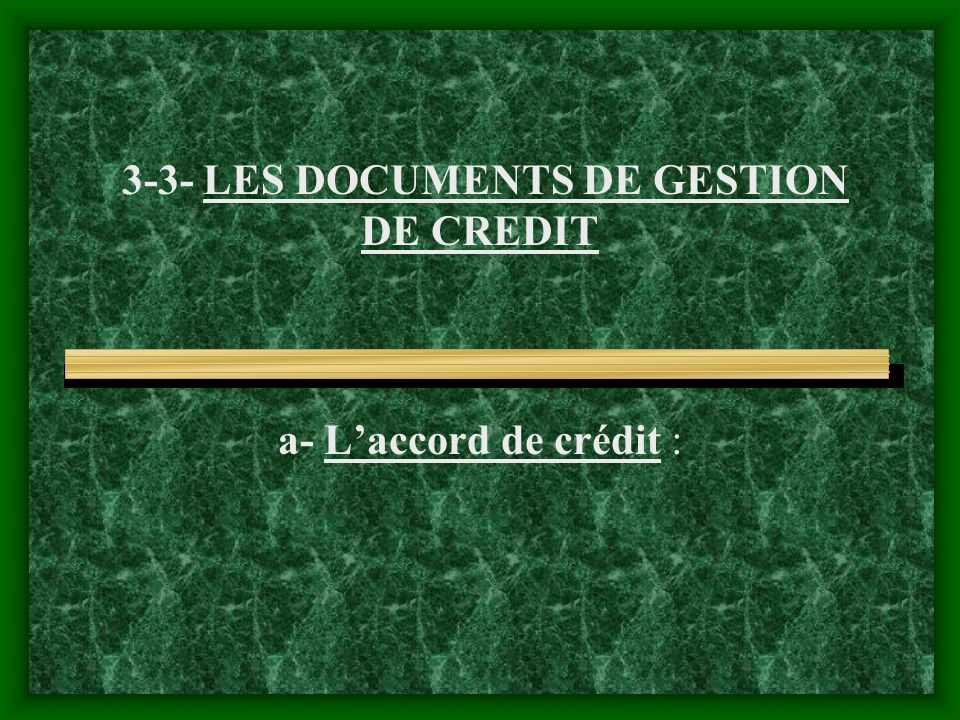 3-3- LES DOCUMENTS DE GESTION DE CREDIT