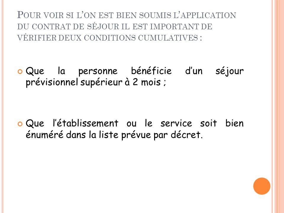 Pour voir si l'on est bien soumis l'application du contrat de séjour il est important de vérifier deux conditions cumulatives :