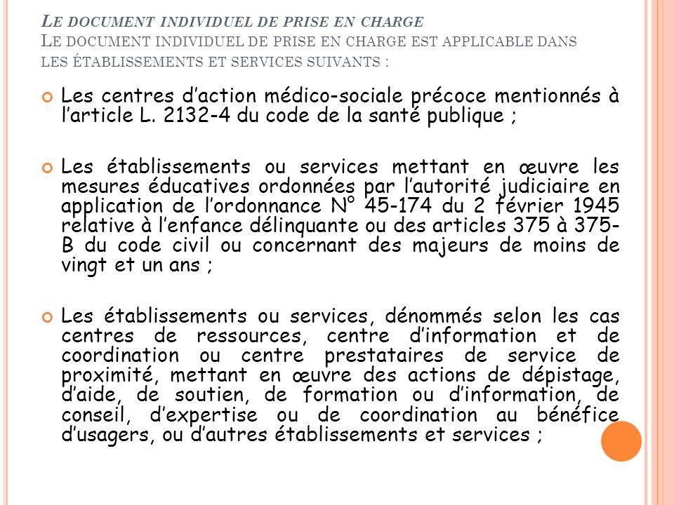 Le document individuel de prise en charge Le document individuel de prise en charge est applicable dans les établissements et services suivants :