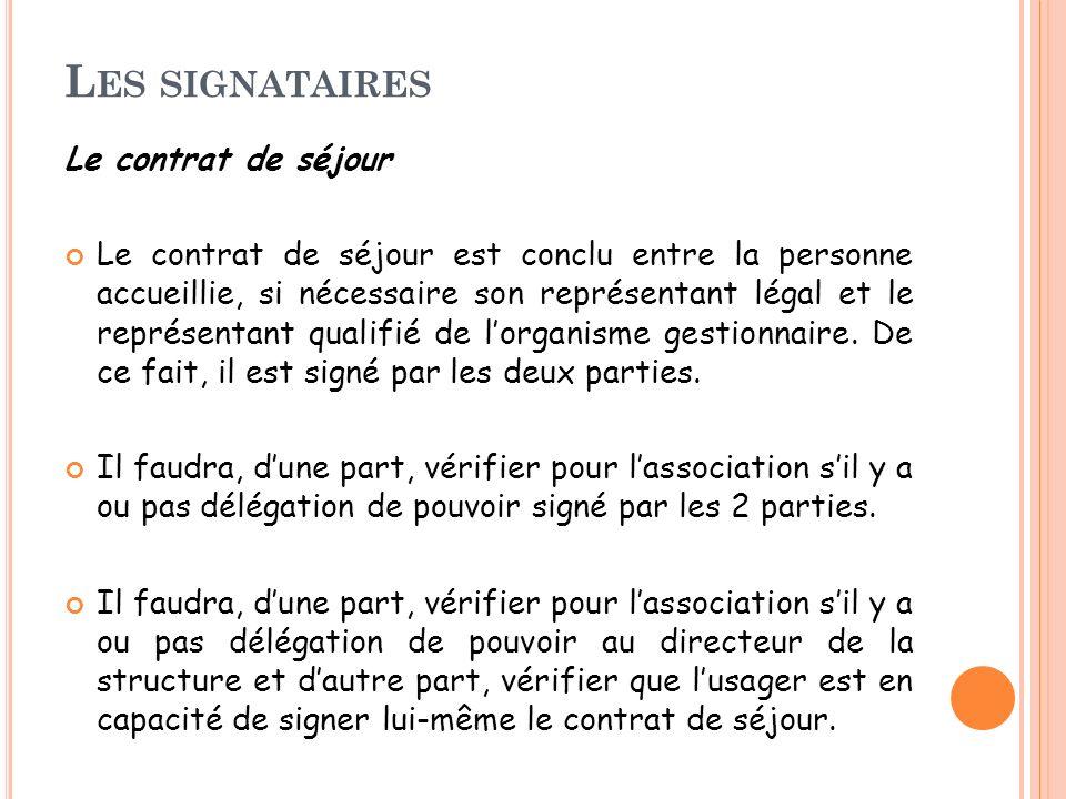 Les signataires Le contrat de séjour