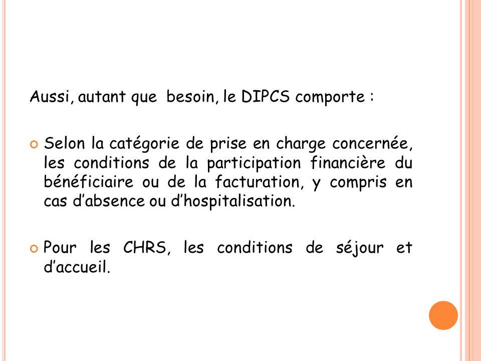 Aussi, autant que besoin, le DIPCS comporte :