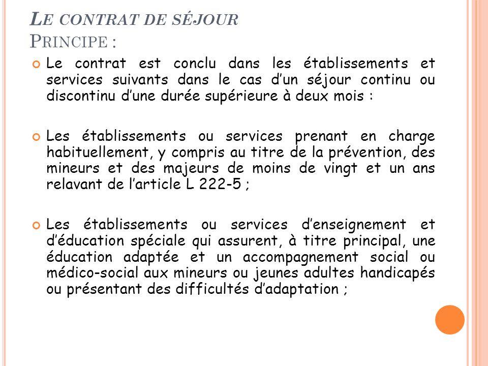 Le contrat de séjour Principe :