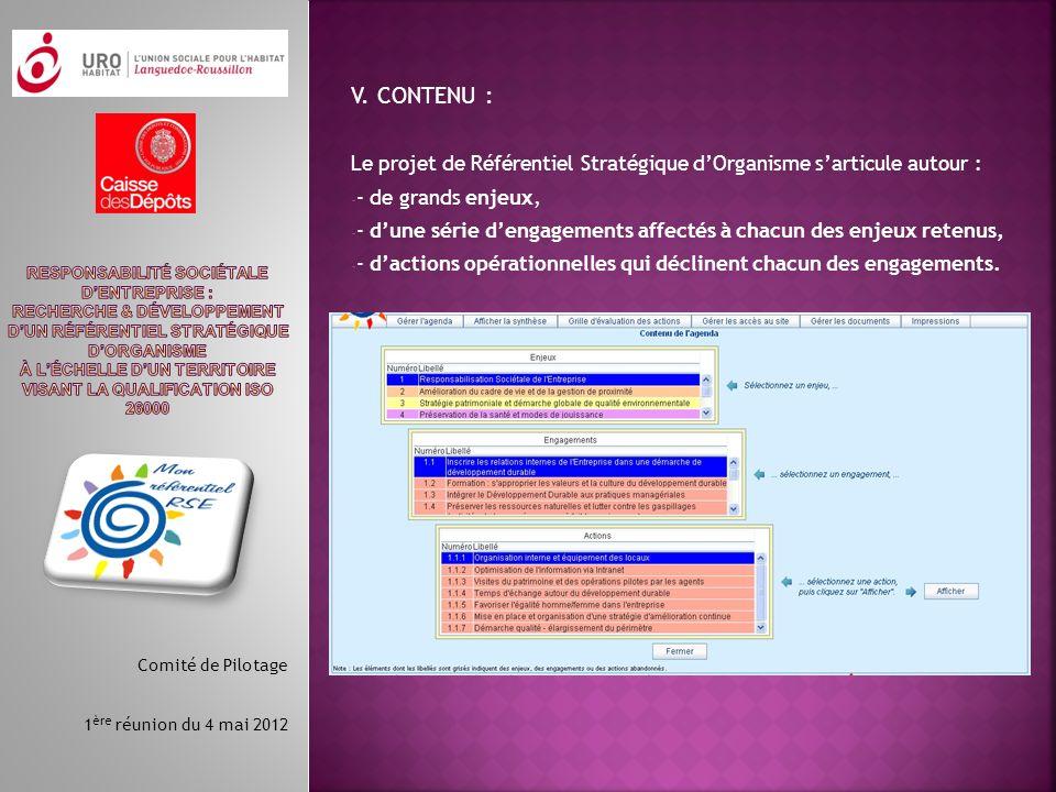 V. CONTENU : Le projet de Référentiel Stratégique d'Organisme s'articule autour : - de grands enjeux,